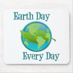 Earth Day Every Day Mouse Mat