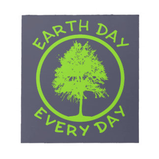 Earth Day Every Day Notepad