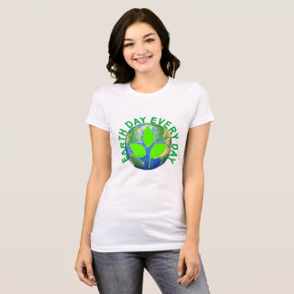 Earth Day, Every Day ..png T-Shirt