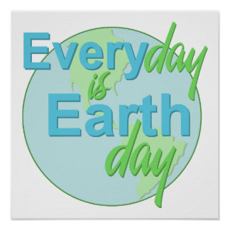 Earth Day Every Day Print
