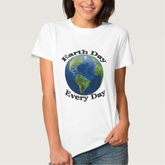 Earth Day Every Day Shirt