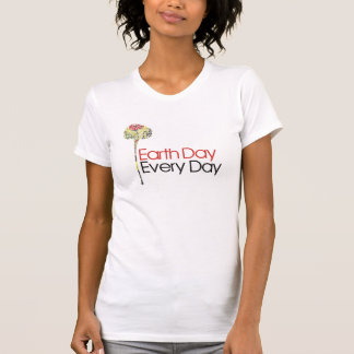 Earth day every day t-shirts