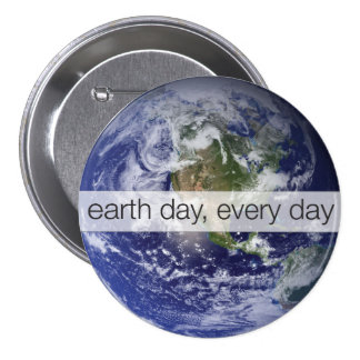 Earth day, Every Day, World, Planet Photo 7.5 Cm Round Badge