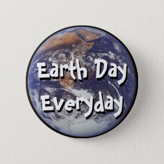 Earth Day Everyday Pin