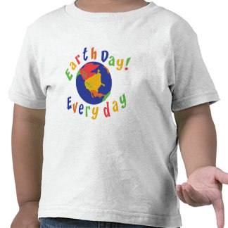 Earth Day Everyday Toddler T-Shirt T-shirts