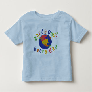 Earth Day Everyday Toddler Toddler T-Shirt
