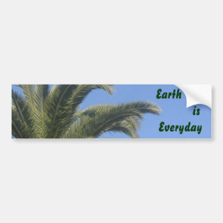 Earth Day is Every Day Bumpersticker Bumper Sticker