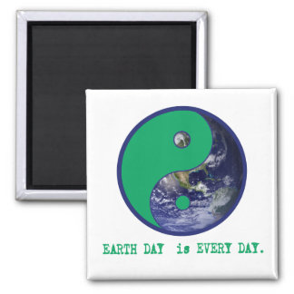 Earth Day is Every Day Yin Yang Tshirts, Mugs Square Magnet