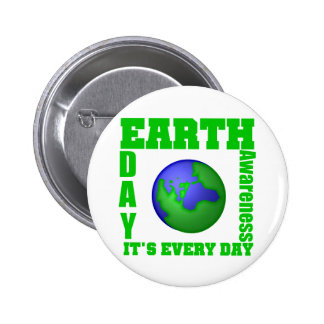 Earth Day It s Every Day Pinback Buttons