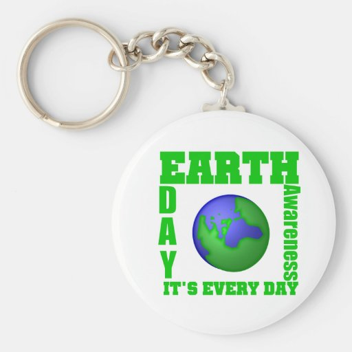 Earth Day It's Every Day Keychains