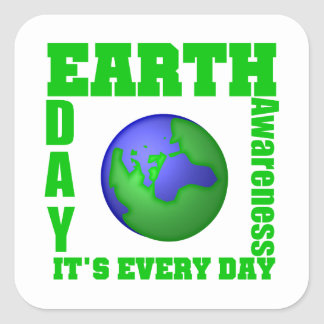 Earth Day It's Every Day Square Sticker