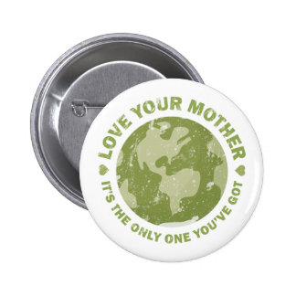 Earth Day - Love Your Mother Pinback Buttons