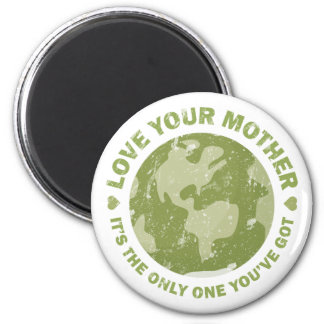 Earth Day - Love Your Mother 6 Cm Round Magnet
