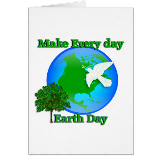 Earth day Make Every Day Earth Day 3D graphic Card