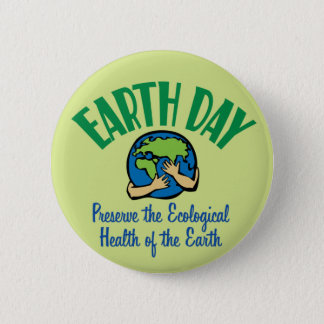 Earth Day Preserve 6 Cm Round Badge