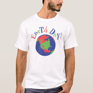 Earth Day! T-Shirt