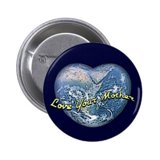 Earth Heart Love Your Mother 6 Cm Round Badge