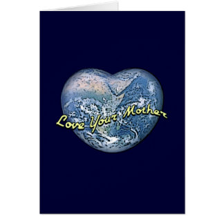 Earth Heart: Love Your Mother Greeting Card