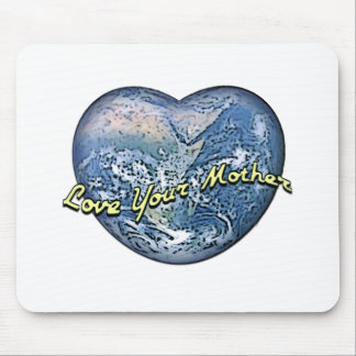 Earth Heart: Love Your Mother Mouse Pad