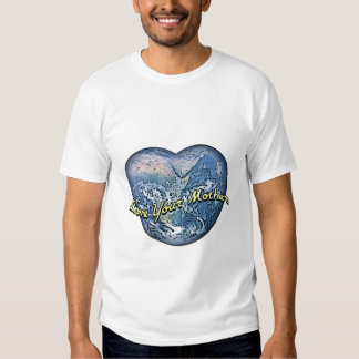 Earth Heart: Love Your Mother Tshirt