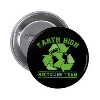 Earth High Recycling dark Pinback Buttons