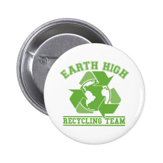 Earth High Recycling Team Pinback Buttons