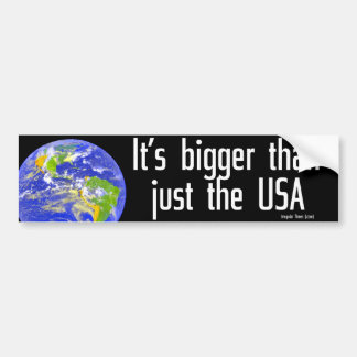 Earth Is Bigger Than Just the USA Bumper Sticker