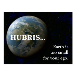 Earth is too small for your ego postcard