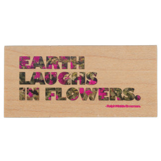 Earth laughs in flowers. Ralph Waldo Emerson quote Wood USB 2.0 Flash Drive