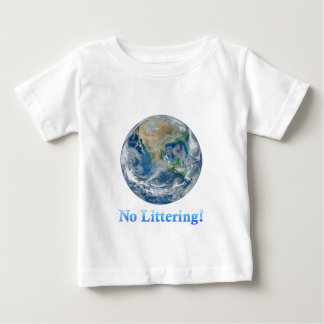 Earth No Littering - Multiple Products Baby T-Shirt