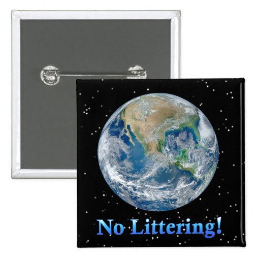 Earth No Littering - Multiple Products Pinback Buttons