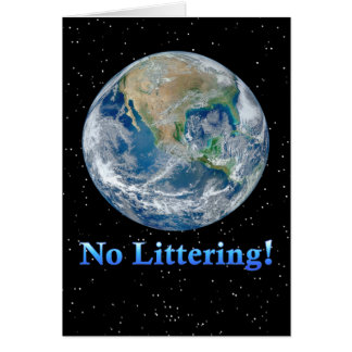 Earth No Littering - Multiple Products Greeting Card