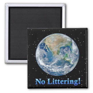 Earth No Littering - Multiple Products Square Magnet
