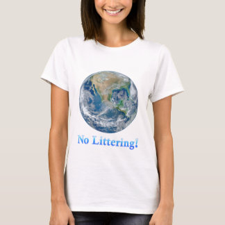Earth No Littering - Multiple Products T-Shirt