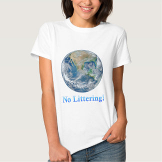 Earth No Littering - Multiple Products Tshirts