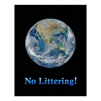 Earth No Littering - Resizeable Poster