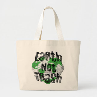 Earth not Trash Large Tote Bag