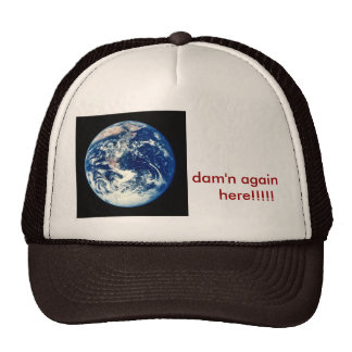 earth picture, dam'n again to here!!!!! cap