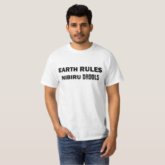 Earth Rules, Nibiru Drools T-Shirt