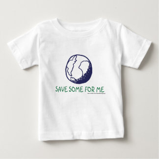 Earth:Save some for me Tees