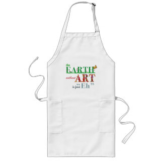 Earth Without Art is Just Eh Funny Apron