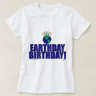 Earthday Birthday T Shirt