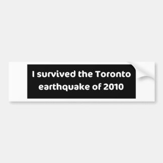 EARTHQUAKE Toronto Bumper Sticker