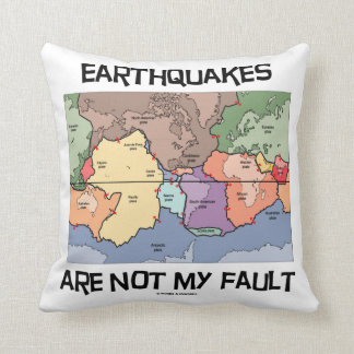 Earthquakes Are Not My Fault (Plate Tectonics) Cushion