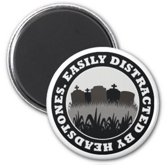 Easily Distracted By Headstones 6 Cm Round Magnet