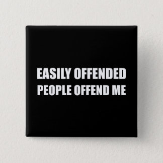 Easily Offended People Offend Me 15 Cm Square Badge