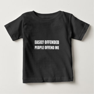 Easily Offended People Offend Me Baby T-Shirt