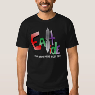 East Side Your Mothers Best Side Dark Tee Shirts