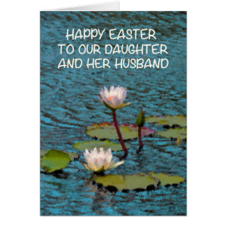 Easter Card for Daughter and Husband Water Lilies