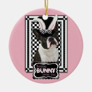Easter - Some Bunny Loves You - Boston Terrier Ornaments